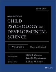 Handbook of Child Psychology and Developmental Science, Theory and Method ebook by Richard M. Lerner,Willis F. Overton,Peter C. M. Molenaar