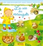 La vie des escargots ebook by Nathalie Bélineau, Chiara Bordoni, Émilie Beaumont