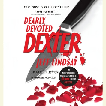 Dearly Devoted Dexter Audiobook By Jeff Lindsay 9780449012345