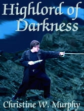 Highlord of Darkness ebook by Murphy, Christine W.