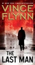 The Last Man ebook by Vince Flynn