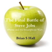 The Final Battle of Steve Jobs ebook by Brian S. Hall