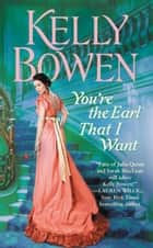 You're the Earl That I Want ebook by Kelly Bowen
