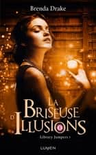 La briseuse d'illusions ebook by Brenda Drake, Diane Durocher