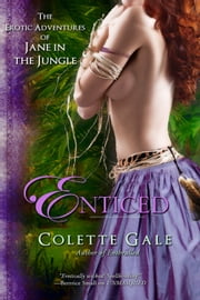Enticed: An Erotic Sacrifice ebook by Colette Gale