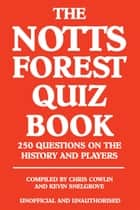 The Notts Forest Quiz Book ebook by Chris Cowlin