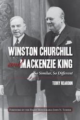 Winston Churchill and Mackenzie King - So Similar, So Different ebook by Terry Reardon