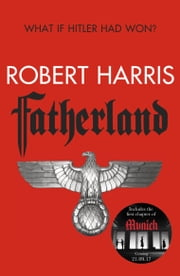 Fatherland: 20th Anniversary Edition ebook by Robert Harris