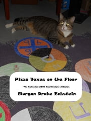Pizza Boxes on the Floor: The Collected 2010 Hearthstone Articles ebook by Morgan Drake Eckstein
