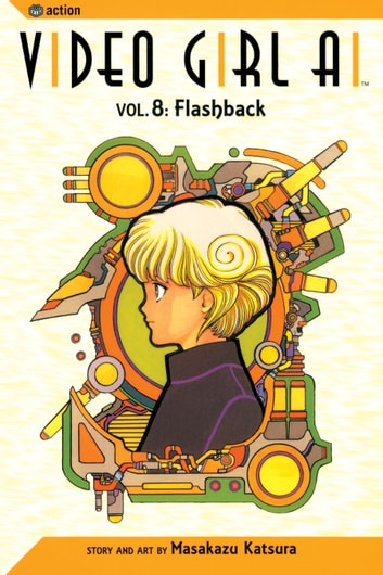 Video Girl Ai, Vol. 8 - Flashback ebook by Masakazu Katsura