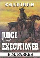 Coldiron: Judge and Executioner ebook by F.M. Parker