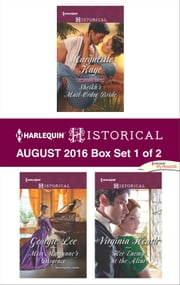 Harlequin Historical August 2016 - Box Set 1 of 2 - Sheikh's Mail-Order Bride\Miss Marianne's Disgrace\Her Enemy at the Altar ebook by Marguerite Kaye,Georgie Lee,Virginia Heath