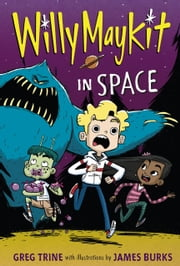 Willy Maykit in Space ebook by Greg Trine,James Burks