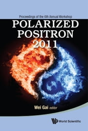 Polarized Positron 2011 ebook by Wei Gai