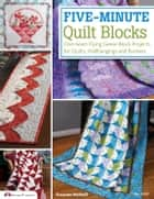 Five-Minute Quilt Blocks: One-Seam Flying Geese Block Projects for Quilts, Wallhangings and Runners ebook by Suzanne McNeill
