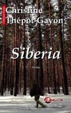 Siberia - Un thriller glaçant ebook by Christine Thépot-Gayon