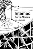 Intemec ebooks by Selva Almada