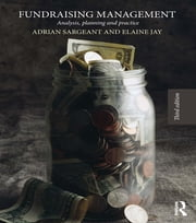 Fundraising Management - Analysis, Planning and Practice ebook by Adrian Sargeant,Elaine Jay