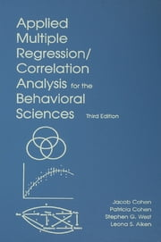 Applied Multiple Regression/Correlation Analysis for the Behavioral Sciences ebook by Jacob Cohen,Patricia Cohen,Stephen G. West,Leona S. Aiken