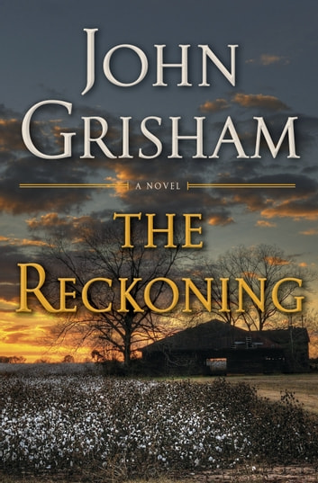 The Reckoning - A Novel ebook by John Grisham