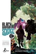 Black Science 4 - Mondo Nume ebook by Rick Remender, Matteo Scalera, Leonardo Favia