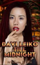 Davi Leiko Till Midnight ebook by William F Wu, Linda Cappel