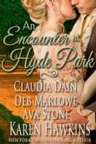 An Encounter at Hyde Park ebook by Karen Hawkins, Ava Stone, Deb Marlowe,...