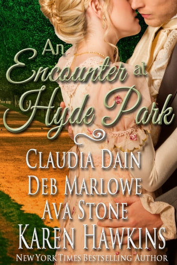 An Encounter at Hyde Park ebook by Karen Hawkins,Ava Stone,Deb Marlowe,Claudia Dain