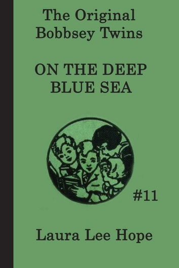 The Bobbsey Twins on the Deep Blue Sea ebook by Laura Lee Hope