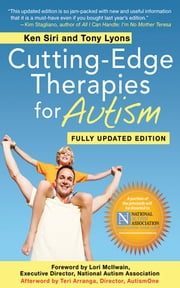 Cutting-Edge Therapies for Autism 2011-2012 ebook by Ken Siri,Tony Lyons,Rita Shreffler,Teri Arranga