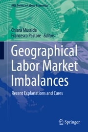 Geographical Labor Market Imbalances - Recent Explanations and Cures ebook by Chiara Mussida,Francesco Pastore