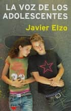 La voz de los adolescentes (eBook-ePub) ebook by Javier Elzo Imaz