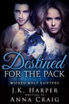 Destined for the Pack - Tamsin & Jackson part 3 ebook by J.K. Harper, Anna Craig