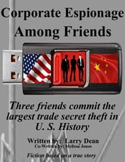 Corporate Espionage Among Friends ebook by Larry Dean