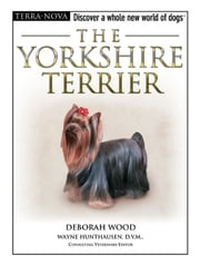 The Yorkshire Terrier ebook by Deborah Wood