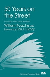 50 Years on the Street - My Life with Ken Barlow ebook by William Roache