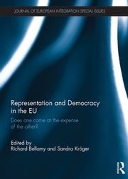 Representation and Democracy in the EU - Does one come at the expense of the other? ebook by Richard Bellamy,Sandra Kröger
