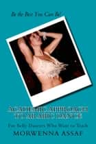 Academic Approach to Arabic Dance - For Belly Dancers Who Want to Teach! ebook by Morwenna Assaf