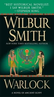 Warlock - A Novel of Ancient Egypt ebook by Wilbur Smith