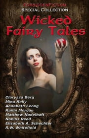Wicked Fairy Tales: Erotic Fantasy Anthology ebook by D. M. Atkins
