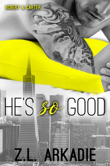 He's So Good - Robert & Carter ebook by Z.L. Arkadie
