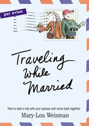 Traveling While Married ebook by Kobo.Web.Store.Products.Fields.ContributorFieldViewModel