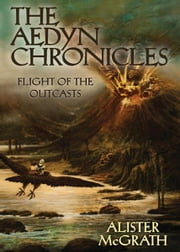 Flight of the Outcasts ebook by Alister E. McGrath,Voytek Nowakowski