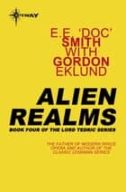 Alien Realms ebook by E.E. 'Doc' Smith