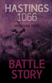 Hastings 1066 ebook by Jonathan Trigg