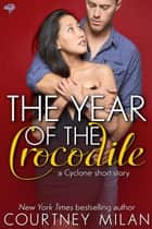 The Year of the Crocodile ebook by Courtney Milan