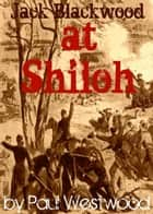 At Shiloh ebook by Paul Westwood