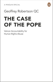 The Case of the Pope - Vatican Accountability for Human Rights Abuse ebook by Geoffrey Robertson QC