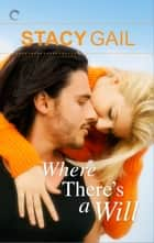 Where There's a Will ebook by Stacy Gail