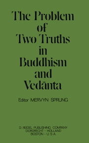 The Problem of Two Truths in Buddhism and Vedānta ebook by G.M.C. Sprung